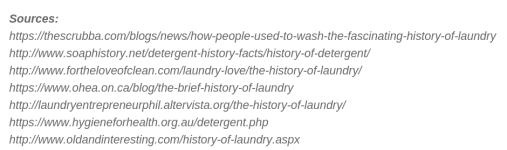 Sources_https_thescrubba.comblogsnewshow-people-used-to-wash-the-fascinating-history-of-laundryhttp_www.soaphistory.netdetergent-history-factshistory-of-deterg